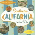 Southern California in the '50s: Sun, Fun and Fantasy Cover Image