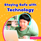 Staying Safe with Technology (Take Care of Yourself) Cover Image