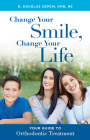 Change Your Smile, Change Your Life: Your Guide to Orthodontic Treatment Cover Image