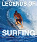 Legends of Surfing: The Greatest Surfriders from Duke Kahanamoku to Kelly Slater Cover Image