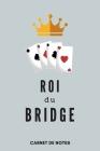 Roi Du Bridge Carnet de Notes A5 (15 x 22 cm) 120 pages Cover Image