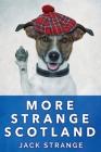 More Strange Scotland: Large Print Edition Cover Image