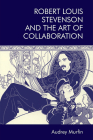 Robert Louis Stevenson and the Art of Collaboration Cover Image