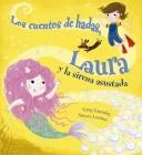 Los Cuentos de Hadas, Laura Y La Sirena Asustada Cover Image