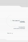 The Laws of Cool: Knowledge Work and the Culture of Information Cover Image