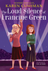 The Loud Silence of Francine Green Cover Image