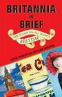Britannia in Brief: The Scoop on All Things British Cover Image