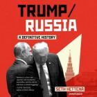 Trump\/Russia Lib/E: A Definitive History Cover Image