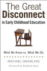 The Great Disconnect in Early Childhood Education: What We Know vs. What We Do Cover Image