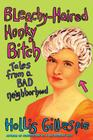Bleachy-Haired Honky Bitch: Tales from a Bad Neighborhood Cover Image