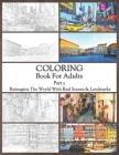 Coloring Book For Adults Part 5: High Resolution Framed Illustrations Featuring Real Places From All Over The World, Helpful Affordable Stress Relievi Cover Image