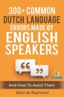 300+ common Dutch language errors made by English speakers and how to avoid them Cover Image