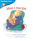 When I Feel Sad (The Way I Feel Books) Cover Image