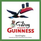 Gilroy Was Good for Guinness Cover Image