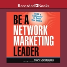 Be a Network Marketing Leader Lib/E: Build a Community to Build Your Empire Cover Image