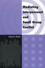 Mediating Interpersonal and Small Group Conflict Cover Image