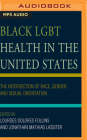 Black Lgbt Health in the United States: The Intersection of Race, Gender, and Sexual Orientation Cover Image