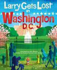 Larry Gets Lost in Washington, DC Cover Image