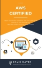 Aws Certified: Learn the secrets to passing the aws exams and getting all the certifications real and unique practice test included Cover Image