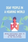 Deaf People In A Hearing World: Bring Sustainable Hope To Thousands Of Deaf In The Philippines: Denny'S Strong Christian Faith Cover Image