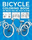 Bicycle Coloring Book: Two Wheeler Pedal Bike Cycles In Action Cover Image