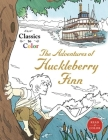 Classics to Color: The Adventures of Huckleberry Finn Cover Image