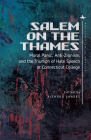 Salem on the Thames: Moral Panic, Anti-Zionism, and the Triumph of Hate Speech at Connecticut College (Antisemitism in America) Cover Image