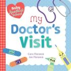 Baby Medical School: My Doctor's Visit (Baby University) Cover Image