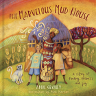 The Marvelous Mud House: A Story of Finding Fullness and Joy Cover Image