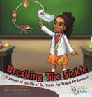 Breaking The Sickle: A Snippet of the Life of Dr. Yvette Fay Francis-McBarnette Cover Image