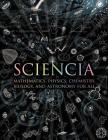 Sciencia: Mathematics, Physics, Chemistry, Biology, and Astronomy for All (Wooden Books) Cover Image