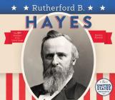 Rutherford B. Hayes (United States Presidents *2017) Cover Image