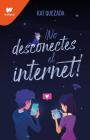 No desconectes el internet / Dont Turn Off the WiFi Cover Image