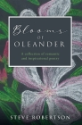 Blooms of Oleander: A collection of romantic and inspirational poetry Cover Image