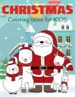 Christmas Coloring Book for Kids: Cute Santa Coloring Book for Kids Ages 2-5 Cover Image