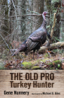 The Old Pro Turkey Hunter Cover Image