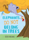 Elephants Do Not Belong in Trees Cover Image