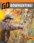 Go Bowhunting! (Wild Outdoors) Cover Image