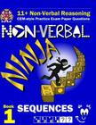 11+ Non Verbal Reasoning: The Non-Verbal Ninja Training Course. Book 1: Sequences: CEM-style Practice Exam Paper Questions with Visual Explanati Cover Image