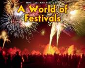 A World of Festivals (Holidays and Festivals (Heinemann Paperback)) Cover Image