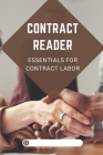 Contract Reader: Essentials For Contract Labor: Deal With Job Contract Cover Image
