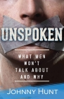 Unspoken: What Men Won't Talk about and Why Cover Image