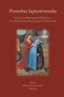 Proverbia Septentrionalia: Essays on Proverbs in Medieval Scandinavian and English Literature (Medieval and Renaissance Texts and Studies #542) Cover Image