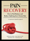 Pain Recovery: How to Find Balance and Reduce Suffering from Chronic Pain Cover Image