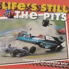 Life's Still the Pits: More Laughs from the Fast Lane Cover Image