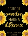School Counselors Make a Difference Logbook: Counselor Student Record Keeper & Information Book Cover Image