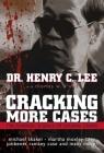 Cracking More Cases: The Forensic Science of Solving Crimes : the Michael Skakel-Martha Moxley Case, the Jonbenet Ramsey Case and Many More! Cover Image