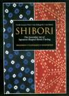 Shibori: The Inventive Art of Japanese Shaped Resist Dyeing Cover Image
