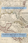 Faulkner and Garcia Marquez (Faulkner Conference Series) Cover Image