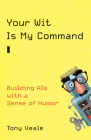 Your Wit Is My Command: Building AIs with a Sense of Humor Cover Image